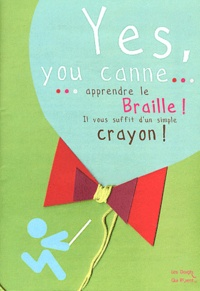 Marion Ripley - Yes, you canne... - Apprendre le Braille ! il vous suffit d'un simple crayon !.