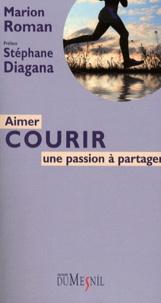 Marion Roman - Aimer courir - Une passion à partager.