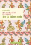 Marion Sabrié - Dictionnaire insolite de la Birmanie.