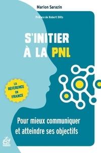 S'initier à la PNL- Pour mieux communiquer et atteindre ses objectifs - Marion Sarazin | Showmesound.org