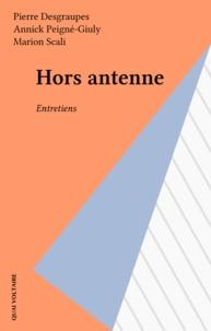 Marion Scali et Pierre Desgraupes - Hors antenne - Entretiens avec Annick Peigné-Giuly et Marion Scali.