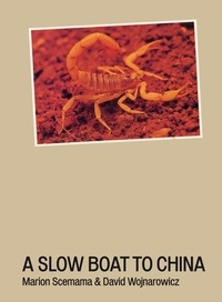 Marion Scemama et David Wojnarowicz - A Slow Boat To China.