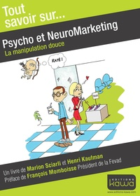 Marion Sciarli et Henri Kaufman - Psycho et neuromarketing - La manipulation douce.