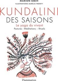 Marion Sebih et Aurélia Fronty - Le Kundalini des saisons.