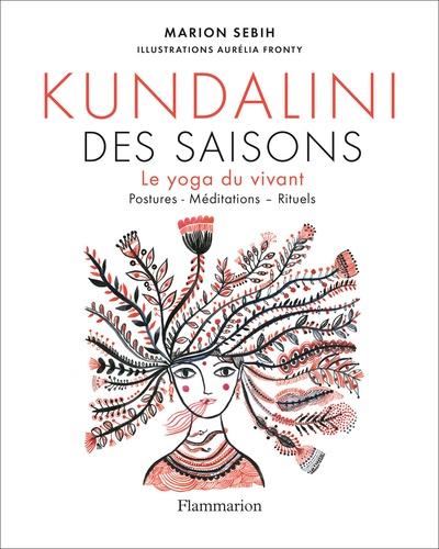 Marion Sebih - Le kundalini des saisons - Le yoga du vivant.