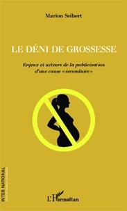 Le déni de grossesse - Enjeux et acteurs de la publicisation dune cause secondaire.pdf