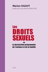 Marion Sigaut - Les droits sexuels ou la destruction programmée de l'enfance et de la famille.