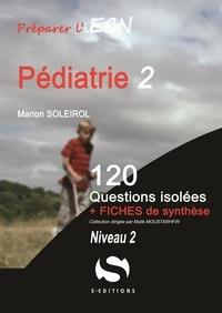 Marion Soleirol - Pédiatrie - 120 questions isolées + Fiche de synthèse. Niveau 2.