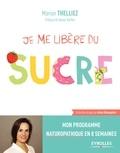 Marion Thelliez - Je me libère du sucre.