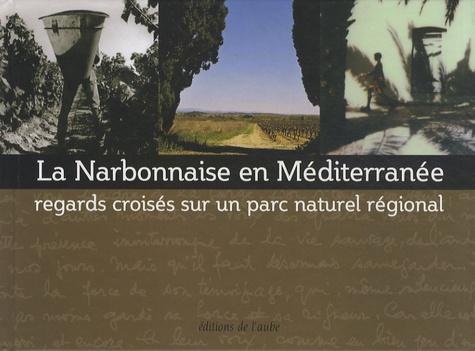 Marion Thiba - La Narbonnaise en Méditerranée - Regards croisés sur un parc naturel régional.