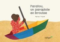 Marion Traoré - Paratou, un parapluie en brousse.