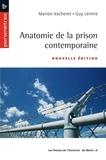 Marion Vacheret et Guy Lemire - Anatomie de la prison contemporaine - Nouvelle édition.