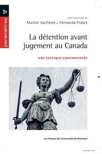Marion Vacheret et Fernanda Prates - La détention avant jugement - Une pratique controversée.
