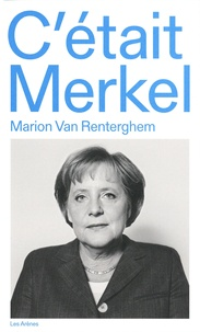 Marion Van Renterghem - C'était Merkel.