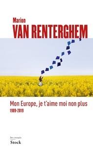 Marion Van Renterghem - Mon Europe, je t'aime moi non plus - 1989-2019.