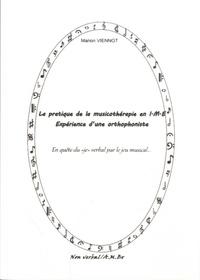 """Marion Viennot - La pratique de la musicothérapie en I.M.E., expérience d'une orthophoniste - En quête du """"je"""" verbal par le jeu musical...."""
