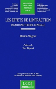 Marion Wagner - Les Effets de l'infraction - Essai d'une théorie générale.