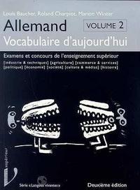 Marion Winter et Roland Charpiot - Allemand - Vocabulaire d'aujourd'hui, examens et concours de l'enseignement supérieur.
