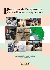 Marion Wolff et Régis Mollard - Pratiques de l'ergonomie : de la méthode aux applications.