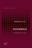 Marion Zilio - Faceworld - Le visage au XXIe siècle.