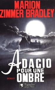 Marion Zimmer Bradley - Adagio pour une ombre.