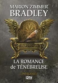 Marion Zimmer Bradley - La romance de Ténébreuse L'intégrale, Tome 1 : .