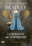 Marion Zimmer Bradley - La romance de Ténébreuse L'Intégrale, Tome 2 : .
