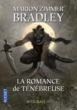 Marion Zimmer Bradley - La romance de Ténébreuse L'Intégrale, Tome 4 : .