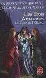 Marion Zimmer Bradley et André Norton - Le Cycle du Trillium Tome 1 : Les Trois Amazones.