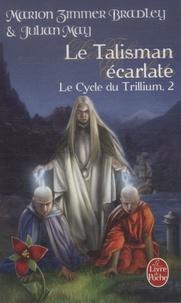 Marion Zimmer Bradley et André Norton - Le Cycle du Trillium Tome 2 : Le Talisman écarlate.