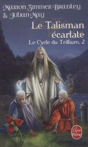 Le Cycle du Trillium Tome 2 Le Talisman écarlate
