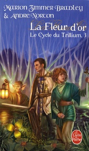 Marion Zimmer Bradley et André Norton - Le Cycle du Trillium Tome 3 : La dame du Trillium.