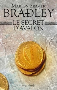 Marion Zimmer Bradley - Le secret d'Avalon.