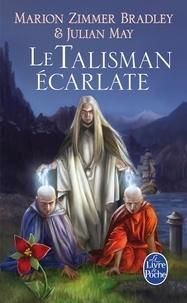 Marion Zimmer Bradley et Julian May - Le Talisman écarlate (Le Cycle du Trillium, tome 2).