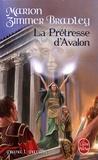Marion Zimmer Bradley et Diana Paxson - Les Dames du Lac Tome 4 : La Prêtresse d'Avalon.