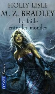 Marion Zimmer Bradley et Holly Lisle - Les Pouvoirs Perdus Tome 2 : La faille entre les mondes.