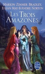 Marion Zimmer Bradley et Julian May - Les Trois Amazones (Le Cycle du Trillium, tome 1).
