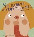 Mariona Tolosa Sisteré - La vie secrète des crottes de nez.