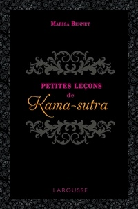 Marisa Bennet - Petites leçons de kama-sutra.