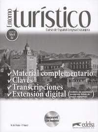 Marisa de Prada et Pilar Marcé - Entorno Turistico: material complementario, claves y transcripciones - A partir del nivel B1 - Curso de Espanol Lengua Extranjera. 1 CD audio