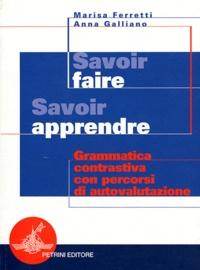 Marisa Ferretti et Anna Galliano - Savoir faire Savoir apprendre - Grammatica contrastiva con percorsi di autovalutazione per le scuole superiori. 1 CD audio