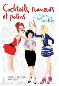 Marisa Mackle - Cocktails, rumeurs et potins.