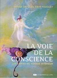 Marisa Ortolan et Eve Fouquet - La voie de la conscience - Les cartes du voyage intérieur. Avec 56 cartes.