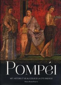 Marisa Ranieri Panetta - Pompéi - Art, histoire et vie au coeur de la cité ensevelie.