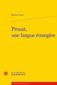 Marisa Verna - Proust, une langue étrangère.