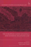 Marise Cremona et Anne Thies - The European Court of Justice and External Relations Law - Constitutional Challenges.