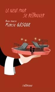 Marise Gasque - La Neva pour se retrouver.