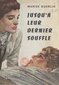 Marise Querlin - Jusqu'à leur dernier souffle.