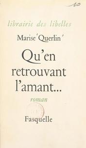 Marise Querlin - Qu'en retrouvant l'amant....