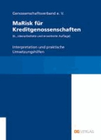MaRisk für Kreditgenossenschaften - Interpretation und praktische Umsetzungshilfen.